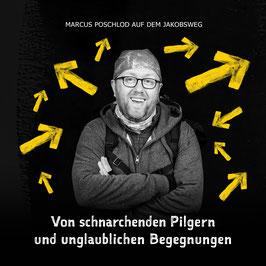 """""""Von schnarchenden Pilgern und unglaublichen Begegnungen"""""""