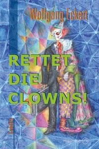 Rettet die Clowns !