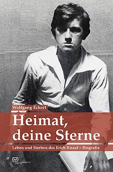 Heimat, deine Sterne, Leben und Sterben des Erich Knauf