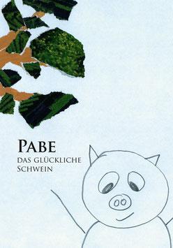 Pabe-das glückliche Schwein