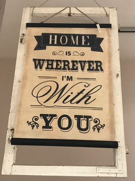 "Rollbild ""Home is wherever i´m with you"""