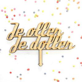 Cake-Topper ***JE OLLER JE DOLLER***