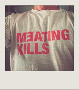 """""""MEATING KILLS"""" #eatingmeatkills"""