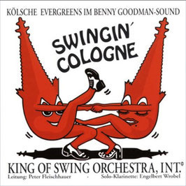 CD SWINGING COLOGNE | Kölsche Evergreens im Benny Goodman Sound. (Instrumental) Solo-Klarinette: Engelbert Wrobel