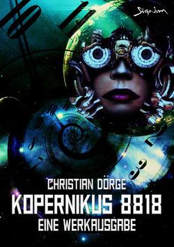 Christian Dörge: KOPERNIKUS 8818 - EINE WERKAUSGABE (KUNSTDRUCK-SONDERAUSGABE)