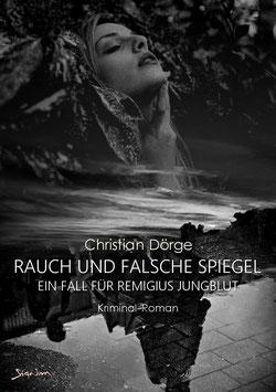 Christian Dörge: DREI TAGE AUF DEM LAND - RAUCH UND FALSCHE SPIEGEL