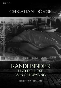 Christian Dörge: KANDLBINDER UND DIE HEXE VON SCHWABING