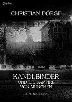 Christian Dörge: KANDLBINDER UND DIE VAMPIRE VON MÜNCHEN
