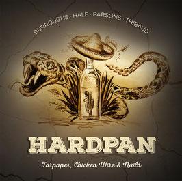 Hardpan - Tarpaper, Chicken Wire & Nails