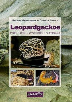 Leopardgeckos Leopardgeckos Pflege, Zucht, Erkrankungen, Farbvarianten K. Grießhammer und G. Köhler