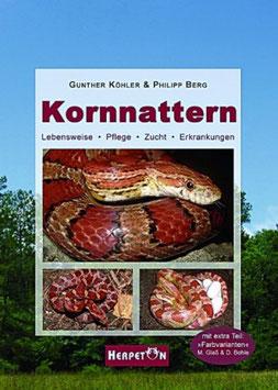 Kornnattern - Lebensweise, Pflege, Zucht und Erkrankungen von G. Köhler und P. Berg