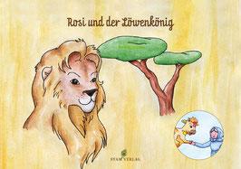 Teil 4: Rosi und der Löwenkönig