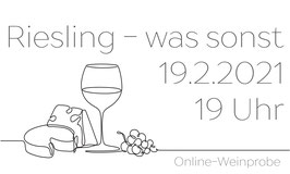 19.02.2021 / 19 Uhr / Riesling - was sonst