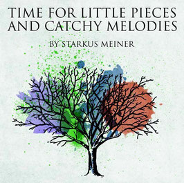 Time for Little Pieces and Catchy Melodies - Starkus Meiner