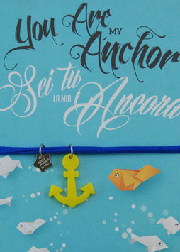 YOU ARE MY ANCHOR - sei tu la mia ancora