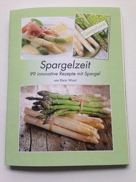 Spargelzeit - 99 innovative Rezepte mit Spargel