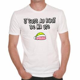 """T-Shirt """"Au bout de ma vie..."""""""
