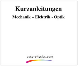 Kurzanleitungen Mechanik - Elektrik- Optik