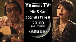2021年3月14日 20:00〜オンデマンド(見逃し)Y'sMTV  Mio&Kan