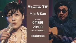2021年9月5日 20:00〜オンデマンド(見逃し) Y'sMTV  Mio&Kan