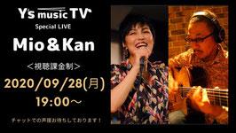 2020年9月28日 19:00〜オンデマンド  Mio&Kan