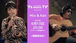 2021年6月13日 20:00〜 Y'sMTV  Mio&Kan
