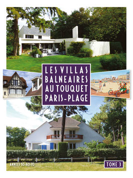 Les Villas Balnéaires au Touquet Paris-Plage Tome 3