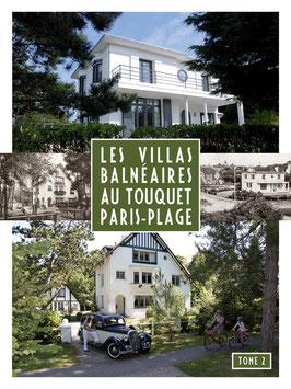 Les Villas Balnéaires au Touquet Paris-Plage Tome 2