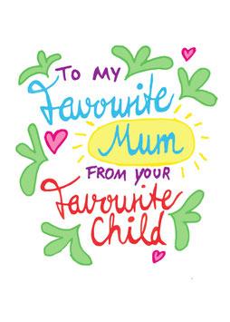 Favourite Mum - Favourite Child