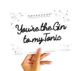 Muursticker: You're the gin to my tonic