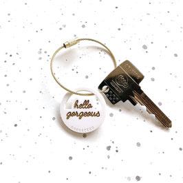 Keychain Hello gorgeous