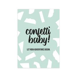 Confetti baby! Let new adventures begin.