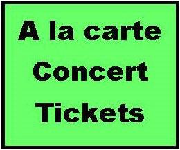 Concert Tickets a la carte (Choose an option.)