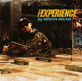 THE EXPERIENCE / DJ MISTA SHAR
