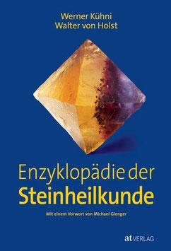 Enzyklopädie der Steinheilkunde - Werner Kühni, Walter von Holst