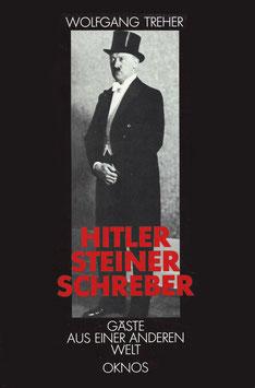 Hitler, Steiner, Schreber