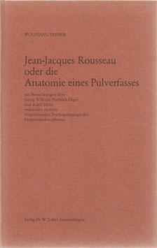 Jean-Jacques Rousseau oder die Anatomie eines Pulverfasses