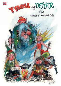 TROLL OG VETTER, FRA NORSK MYTOLOGI