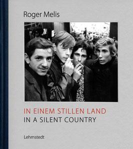 ROGER MELIS: IN EINEM STILLEN LAND