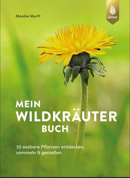 Mein Wildkräuterbuch - Monika Wurft