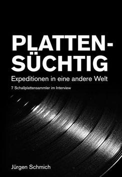 Jürgen Schmich: PLATTENSÜCHTIG