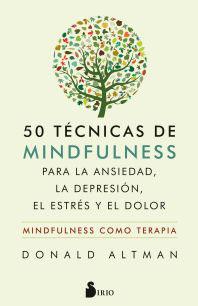 50 Técnicas de Mindfulness para la Ansiedad, el Dolor y el Estrés