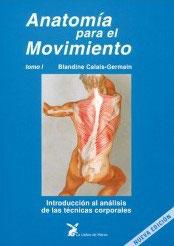 Anatomía para el Movimiento Tomo I
