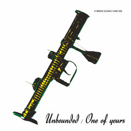 "1st singles ""Unbounded / One Of Yours"""