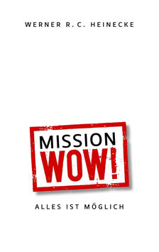BUCH : MISSION WOW! Alles ist moeglich