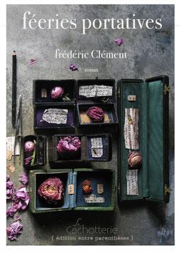 FÉERIES PORTATIVES  de frédéric Clément