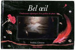 BEL OEIL - roman de frédéric Clément, photo-illustré