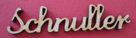"""Schriftzug """"Schnuller"""""""