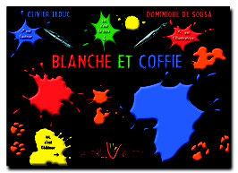 Blanche et Coffie