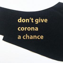 Maske mit HeiQ Viroblock® - don't give corona a chance (in schwarz oder weiss)